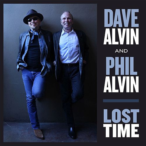 Play & Download Lost Time by Dave Alvin | Napster