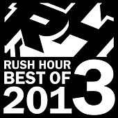 Play & Download Rush Hour Best Of 2013 by Various Artists | Napster