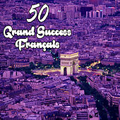 Play & Download 50 Grands Succès Français by Various Artists | Napster