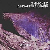 Dancing Souls / Anxiety by Sanchez