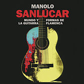 Play & Download Mundo y Formas de la Guitarra Flamenca by Manolo Sanlucar | Napster