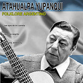 Play & Download Folklore argentino by Atahualpa Yupanqui | Napster