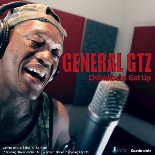Play & Download Chibidibaba Get Up by General GTZ | Napster