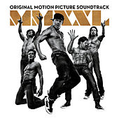 Magic Mike XXL: Original Motion Picture Soundtrack von Various Artists