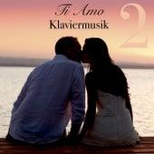 Play & Download Ti Amo Klaviermusik Vol. 2 - Italienische Romantische Piano Musik zum Entspannen und Liebeslieder by Klaviermusik Entspannen | Napster