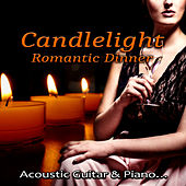 Candlelight Romantic Dinner - Romantic Love Songs, Ultimate Piano, Romantic Music, Instrumental Piano Songs & Acoustic Guitar, Lounge Ambient, Heart's Desire, Cool Jazz by Candlelight Romantic Dinner Music