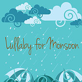 Lullaby for Monsoon by Various Artists