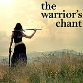 Play & Download Warrior's Chant by Various Artists | Napster