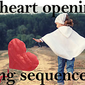 Play & Download Heart Opening Sequence by Various Artists | Napster
