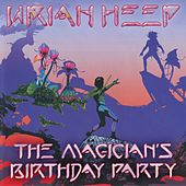 Play & Download The Magician's Birthday Party by Uriah Heep | Napster