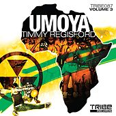 Play & Download Umoya, Vol. 3 by Timmy Regisford | Napster