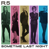 Play & Download Sometime Last Night by R5 | Napster