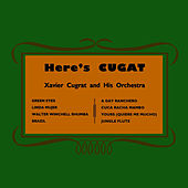 Here's Cugat by Xavier Cugat