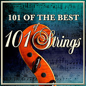 Play & Download 101 of the Best of 101 Strings by 101 Strings Orchestra | Napster