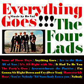 Play & Download Everything Goes by The Four Lads | Napster