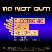 Play & Download 110 Not Out!: The Very Best Of Electronic Gate Records - EP by Various Artists | Napster