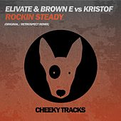 Play & Download Rockin Steady (Elivate & Brown E vs. Kristof) by Elivate | Napster