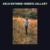 Hobo's Lullaby (Remastered 2004) by Arlo Guthrie