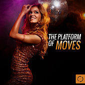 The Platform of Moves by Various Artists