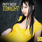 Party Mode Tonight by Various Artists
