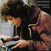 Washington County (Remastered 2004) by Arlo Guthrie