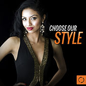 Play & Download Choose Your Style by Various Artists | Napster