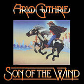 Son of the Wind by Arlo Guthrie