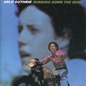 Running Down the Road (Remastered 2004) by Arlo Guthrie