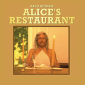 Play & Download Alice's Restaurant (The Massacree Revisited) by Arlo Guthrie | Napster
