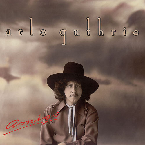 Play & Download Amigo by Arlo Guthrie | Napster
