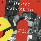 Play & Download L'Heure espagnole (Intégrale) by Manuel Rosenthal | Napster