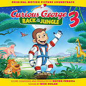 Curious George 3: Back to the Jungle (Original Motion Picture Soundtrack) by Various Artists