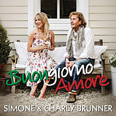 Play & Download Buongiorno Amore by Charly Brunner | Napster