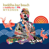 Buddha Bar Beach - Mykonos (by FG) von Various Artists