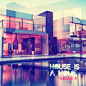 House is A Home, Vol. 4 by Various Artists