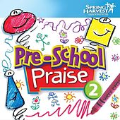 Play & Download Pre-School Praise, Vol. 2 by Spring Harvest | Napster