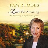 Play & Download Pam Rhodes: Love So Amazing by Various Artists | Napster