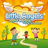 Little Angels: Joyful Worship for Pre-Schoolers by The New Wine