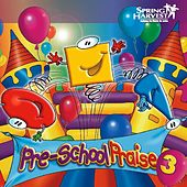Play & Download Pre-School Praise, Vol. 3 by Spring Harvest | Napster