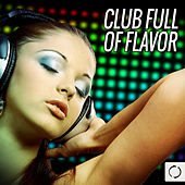 Club Full of Flavor by Various Artists