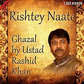Play & Download Rishtey Naate by Rashid Khan | Napster