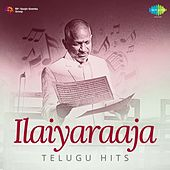 Play & Download Ilaiyaraaja Hits - Telugu by Various Artists | Napster