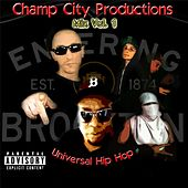 Play & Download Champ City Productions Mix, Vol. 1 (Universal Hip Hop) by Various Artists | Napster