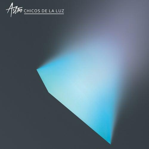 Play & Download Chicos de la Luz by Astro | Napster