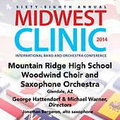 2014 Midwest Clinic: Mountain Ridge High School Woodwind Choir & Saxophone Orchestra (Live) von Various Artists