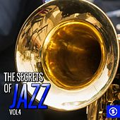 Play & Download The Secrets of Jazz, Vol. 4 by Various Artists | Napster