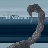 Play & Download Poisonous Friend by Seabound | Napster