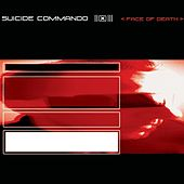 Face of Death by Suicide Commando