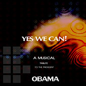 Play & Download Yes We Can! (A Musical Tribute to the President Obama) by Various Artists | Napster