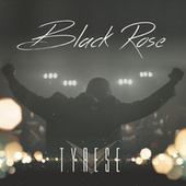 Play & Download Black Rose by Tyrese | Napster